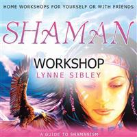 Shaman Workshop: A Guide to Shamanism [With CDROM]