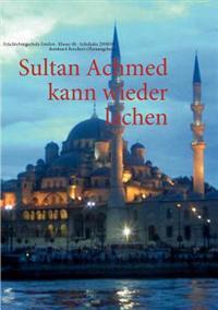 Sultan Achmed Kann Wieder Lachen
