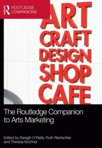 The Routledge Companion to Arts Marketing