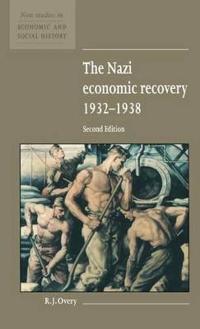 The Nazi Economic Recovery 1932-1938