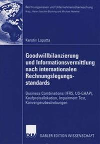 Goodwillbilanzierung Und Informationsvermittlung Nach Internationalen Rechnungslegungsstandards: Business Combinations (Ifrs, Us-GAAP), Kaufpreisallok