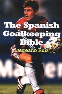 The Spanish Goalkeeping Bible