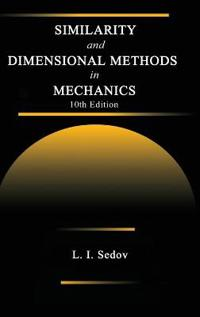 Similarity and Dimensional Methods in Mechanics