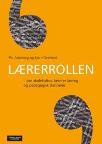 Lærerrollen - Per Arneberg, Bjørn Overland pdf epub