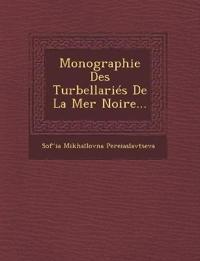Monographie Des Turbellariés De La Mer Noire...