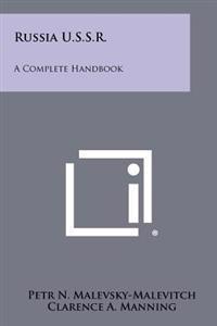 Russia U.S.S.R.: A Complete Handbook