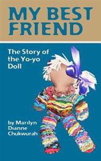 My Best Friend: The Story of the Yo-Yo Doll