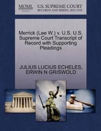 Merrick (Lee W.) V. U.S. U.S. Supreme Court Transcript of Record with Supporting Pleadings
