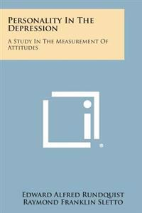 Personality in the Depression: A Study in the Measurement of Attitudes