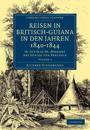 Reisen in Britisch-guiana in Den Jahren 1840-1844