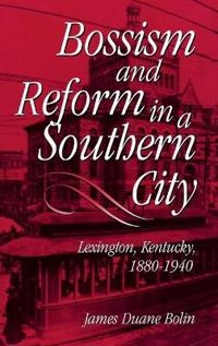Bossism and Reform in a Southern City