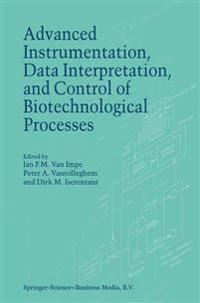 Advanced Instrumentation, Data Interpretation, and Control of Biotechnological Processes