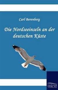 Die Nordseeinseln an Der Deutschen Kuste
