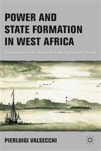 Power and State Formation in West Africa