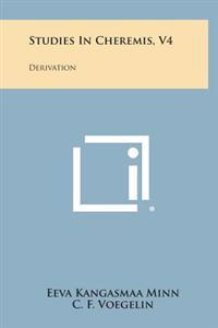 Studies in Cheremis, V4: Derivation