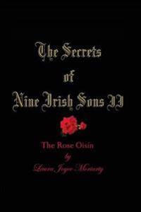 The Secrets of Nine Irish Sons II: The Rose Oisin