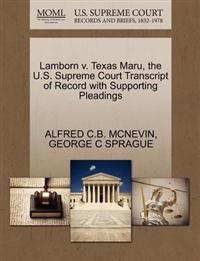 Lamborn V. Texas Maru, the U.S. Supreme Court Transcript of Record with Supporting Pleadings