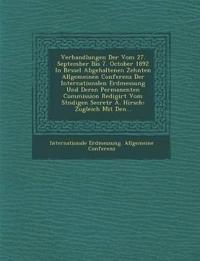 Verhandlungen Der Vom 27. September Bis 7. October 1892 in Br Ssel Abgehaltenen Zehnten Allgemeinen Conferenz Der Internationalen Erdmessung Und Deren