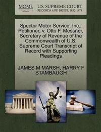 Spector Motor Service, Inc., Petitioner, V. Otto F. Messner, Secretary of Revenue of the Commonwealth of U.S. Supreme Court Transcript of Record with Supporting Pleadings