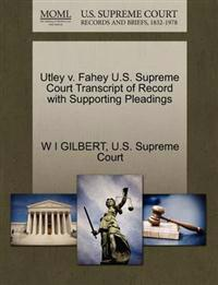 Utley V. Fahey U.S. Supreme Court Transcript of Record with Supporting Pleadings