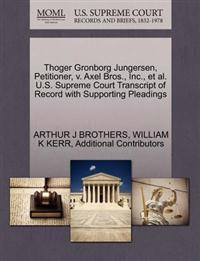 Thoger Gronborg Jungersen, Petitioner, V. Axel Bros., Inc., et al. U.S. Supreme Court Transcript of Record with Supporting Pleadings