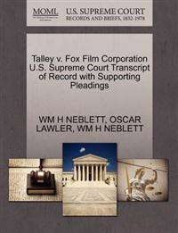 Talley V. Fox Film Corporation U.S. Supreme Court Transcript of Record with Supporting Pleadings