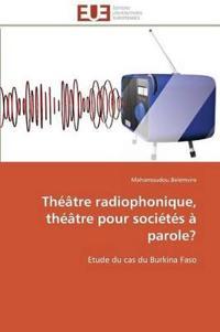 Th��tre Radiophonique, Th��tre Pour Soci�t�s � Parole?