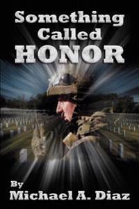 Something Called Honor