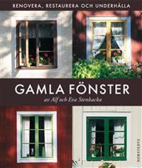 Gamla fönster : renovera, restaurera och underhålla