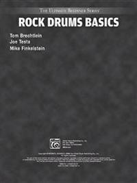 Ultimate Beginner Rock Drums Basics: Steps One & Two, Book & CD [With CD]