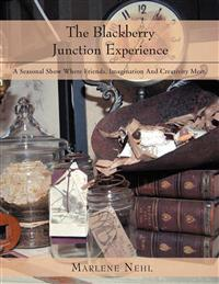 The Blackberry Junction Experience: A Seasonal Show Where Friends, Imagination and Creativity Meet.