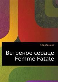 Windy Heart of Femme Fatale