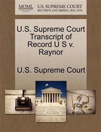 U.S. Supreme Court Transcript of Record U S V. Raynor