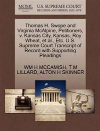 Thomas H. Swope and Virginia McAlpine, Petitioners, V. Kansas City, Kansas, Roy Wheat, et al., Etc. U.S. Supreme Court Transcript of Record with Supporting Pleadings