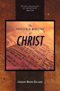 The Threefold Ministry of Christ