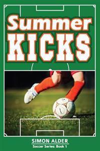 Summer Kicks: The Soccer Series #1