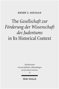 The Gesellschaft Zur Forderung Der Wissenschaft Des Judentums in Its Historical Context