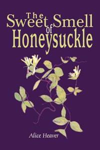 The Sweet Smell Of Honeysuckle