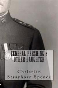 General Pershing's Other Daughter