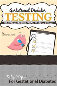 Gestational Diabetes Testing: Your Answers to the What? When? and How?