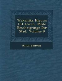 Wekelijks Nieuws Uit Loven, Mede Beschrijvinge Di R Stad, Volume 8