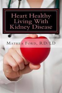 Heart Healthy Living with Kidney Disease: Lowering Blood Pressure