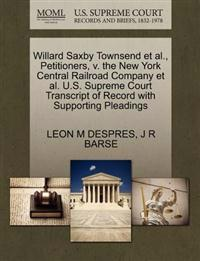Willard Saxby Townsend et al., Petitioners, V. the New York Central Railroad Company et al. U.S. Supreme Court Transcript of Record with Supporting Pleadings