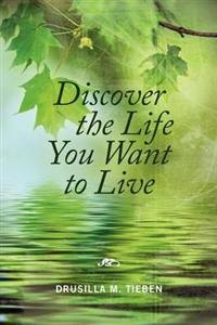 Discover the Life You Want to Live