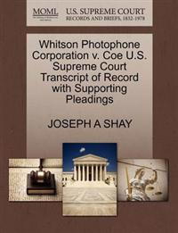 Whitson Photophone Corporation V. Coe U.S. Supreme Court Transcript of Record with Supporting Pleadings