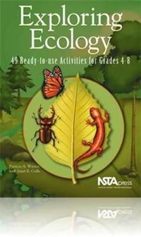 Exploring Ecology: 49 Ready-To-Use Activities for Grades 4-8