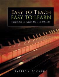 Easy to Teach Easy to Learn: Piano Method for Students Who Learn Differently