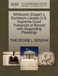 Whitcomb (Edgar) V. Eschbach (Jesse) U.S. Supreme Court Transcript of Record with Supporting Pleadings