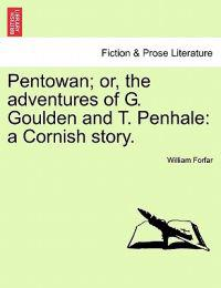 Pentowan; Or, the Adventures of G. Goulden and T. Penhale