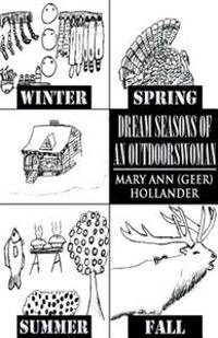 Dream Seasons of an Outdoorswoman